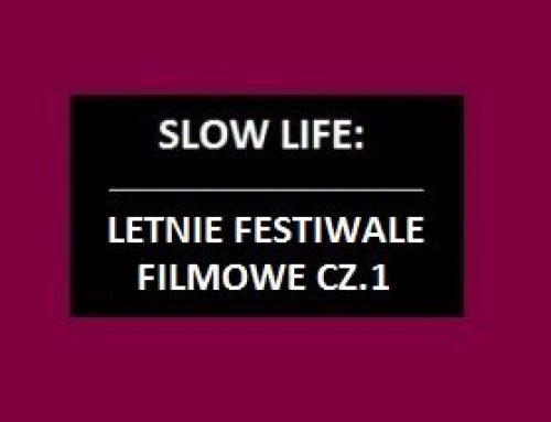 Letnie festiwale filmowe cz.1