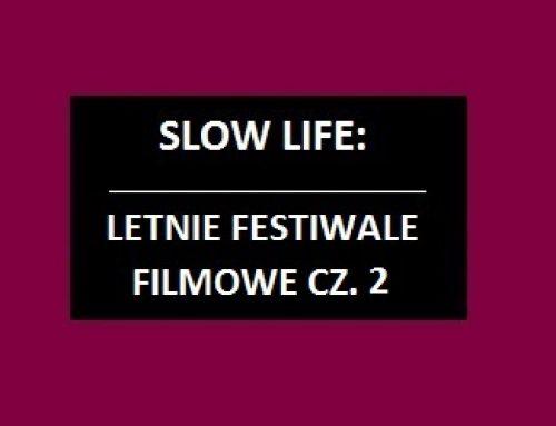 Letnie festiwale filmowe cz.2