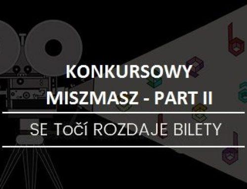 KONKURSOWY MISZMASZ – PART II