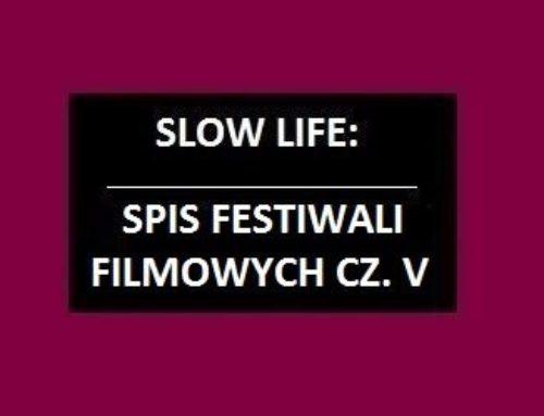 Spis festiwali filmowych cz.5