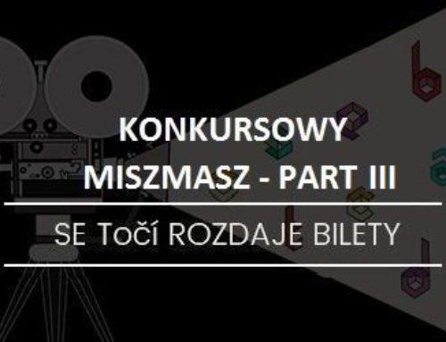 KONKURSOWY MISZMASZ – PART III