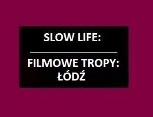 Filmowe Tropy: ŁÓDŹ