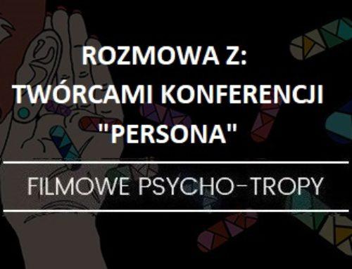 Rozmowa: Konferencja Persona