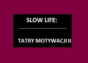 Tatry motywacji – Part II