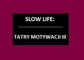 Tatry motywacji – Part III