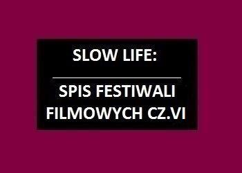 Spis festiwali filmowych cz.6