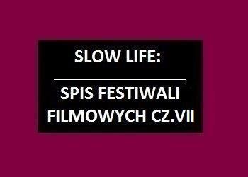 Spis festiwali filmowych cz.7