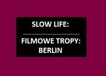 Filmowe Tropy: BERLIN